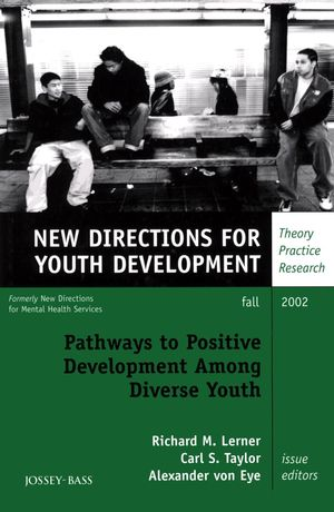 Pathways to Positive Development Among Diverse Youth: New Directions for Youth Development, Number 95