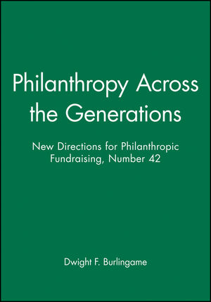 Philanthropy Across the Generations: New Directions for Philanthropic Fundraising, Number 42