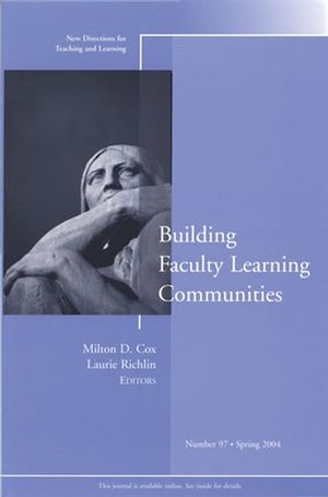 Building Faculty Learning Communities: New Directions for Teaching and Learning, Number 97 (0787975680) cover image