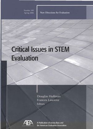 Critical Issues in STEM Evaluation: New Directions for Evaluation, Number 109