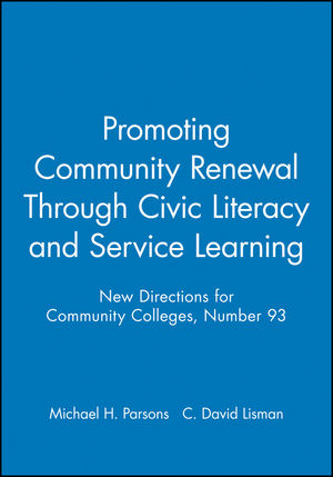 Promoting Community Renewal Through Civic Literacy and Service Learning: New Directions for Community Colleges, Number 93