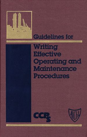 Guidelines for Writing Effective Operating and Maintenance Procedures (0816906580) cover image