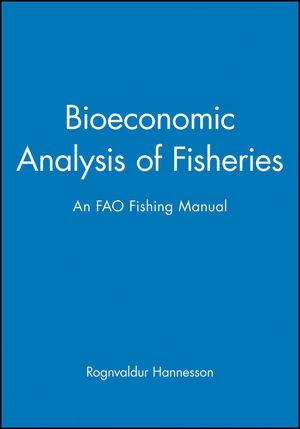Bioeconomic Analysis of Fisheries: An FAO Fishing Manual