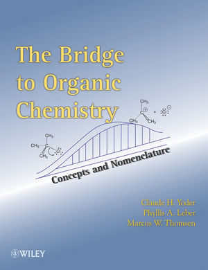 The Bridge To Organic Chemistry: Concepts and Nomenclature (1118017080) cover image