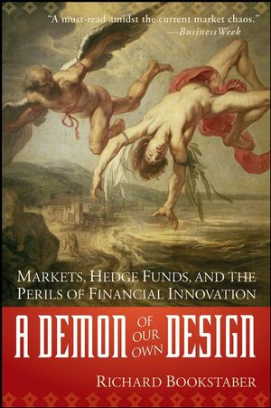 A Demon of Our Own Design: Markets, Hedge Funds, and the Perils of Financial Innovation (1118045580) cover image