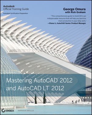 Mastering AutoCAD <span class='search-highlight'>2012</span> and AutoCAD LT <span class='search-highlight'>2012</span>