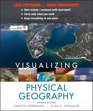 Visualizing Physical Geography, Binder Ready Version, 2nd Edition