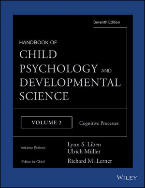 Handbook of Child Psychology and Developmental Science, Volume 2, Cognitive Processes, 7th Edition