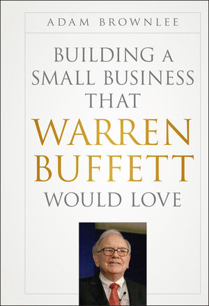 Building a Small Business that Warren Buffett Would Love (1118138880) cover image