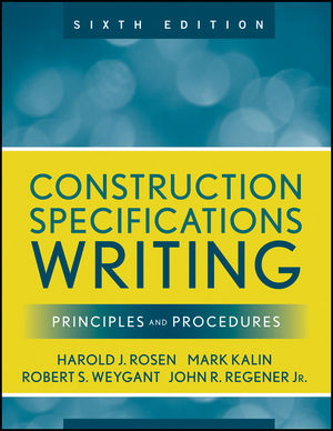 Construction Specifications Writing: Principles and Procedures, 6th Edition (1118174380) cover image
