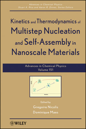 Advances in Chemical Physics, Volume 151, Kinetics and Thermodynamics of Multistep Nucleation and Self-Assembly in Nanoscale Materials (1118309480) cover image