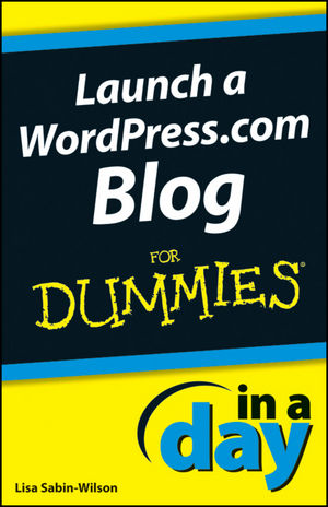 Launch a WordPress.com Blog In A Day For Dummies