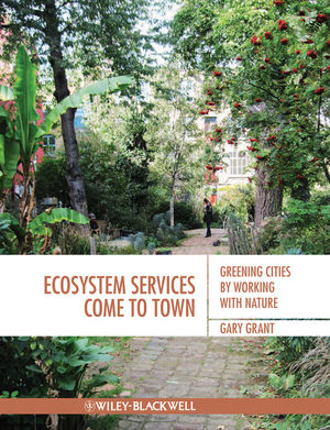 Ecosystem Services Come To Town: Greening Cities by Working with Nature (1118387880) cover image