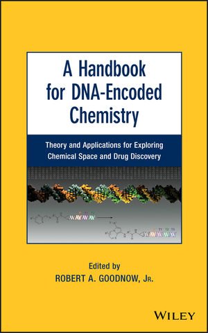 A Handbook for DNA-Encoded Chemistry: Theory and Applications for Exploring Chemical Space and Drug Discovery (1118487680) cover image