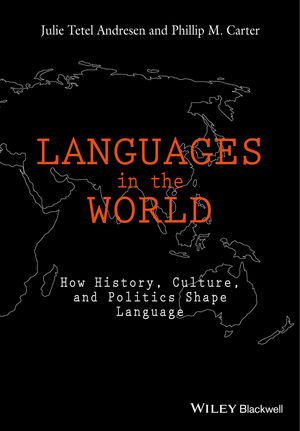 Languages In The World: How History, Culture, and Politics Shape Language  (1118531280) cover image