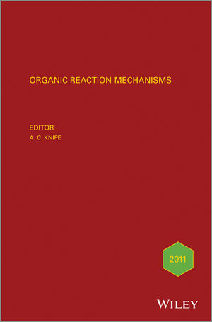 Organic Reaction Mechanisms 2011: An annual survey covering the literature dated January to December 2011 (1118560280) cover image