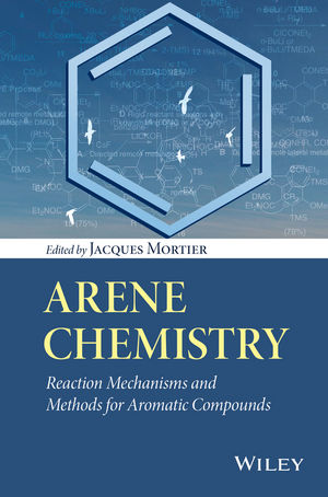 Arene Chemistry: Reaction Mechanisms and Methods for Aromatic Compounds (1118754980) cover image