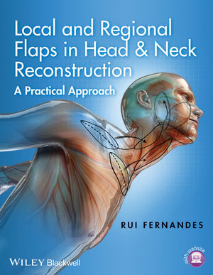 Local and Regional Flaps in Head and Neck Reconstruction: A Practical Approach (1118938380) cover image