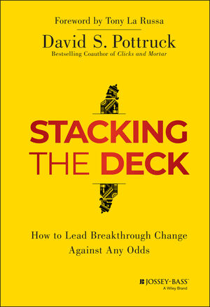 Stacking the deck how to lead breakthrough change against any odds stacking the deck how to lead breakthrough change against any odds fandeluxe Images