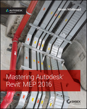 Mastering Autodesk Revit MEP 2016: Autodesk Official Press (1119059380) cover image