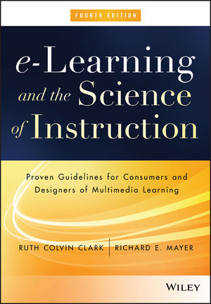e-Learning and the Science of Instruction: Proven Guidelines for Consumers and Designers of Multimedia Learning, 4th Edition (1119158680) cover image
