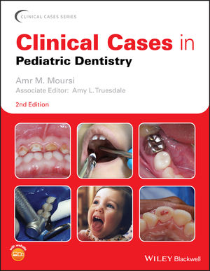 Clinical Cases in Pediatric Dentistry, 2nd Edition
