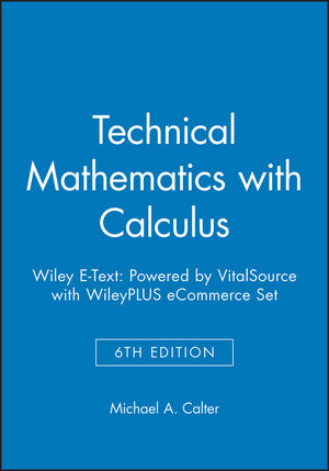 Technical Mathematics with Calculus, 6e Wiley E-Text: Powered by VitalSource with WileyPLUS eCommerce Set