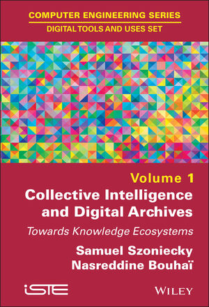 Collective Intelligence and Digital Archives: Towards Knowledge Ecosystems (1119384680) cover image