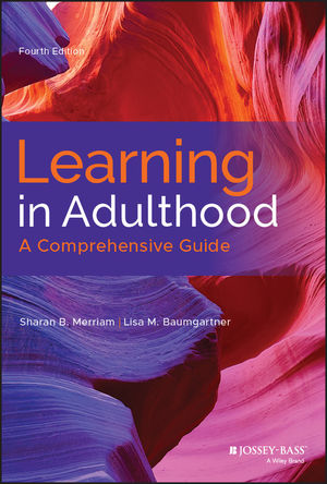 Learning in Adulthood: A Comprehensive Guide, 4th Edition