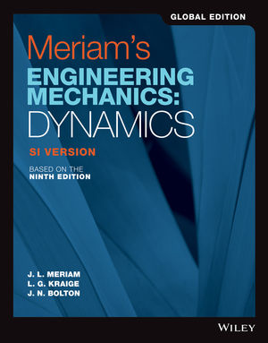 Meriam S Engineering Mechanics Dynamics Si Version 9th Edition Global Edition Wiley