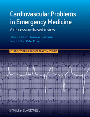 Cardiovascular Problems in Emergency Medicine: A Discussion-based Review (1119959780) cover image