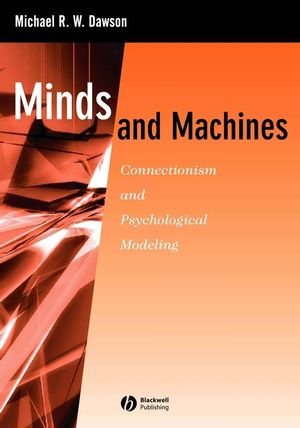 Minds and Machines: Connectionism and Psychological Modeling (1405113480) cover image
