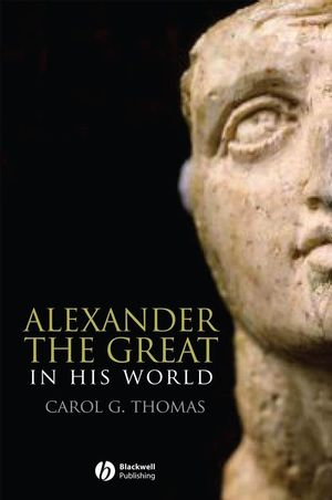 Alexander the Great in His World (1405178280) cover image