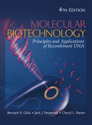 Molecular Biotechnology: Principles and Applications of Recombinant DNA, 4th Edition (1555814980) cover image