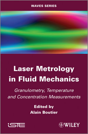 Laser Metrology in Fluid Mechanics: Granulometry, Temperature and Concentration Measurements (1848213980) cover image
