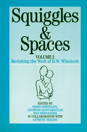Squiggles and Spaces: Revisiting the Work of D. W. Winnicott, Volume 2