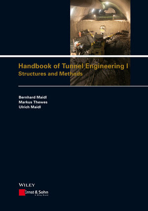 Handbook of Tunnel Engineering I: Structures and Methods