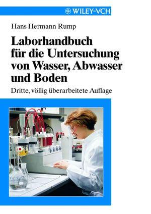 Laborhandbuch für die Untersuchung von Wasser, Abwasser und Boden, 3rd Completely Revised Edition