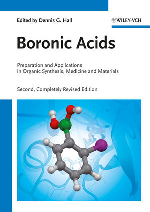 Boronic Acids: Preparation and Applications in Organic Synthesis, Medicine and Materials, 2 Volume Set, 2nd, Completely Revised Edition