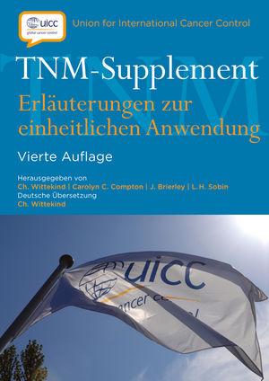 TNM-Supplement: Erlauterungen zur einheitlichen Anwendung, 4th Edition
