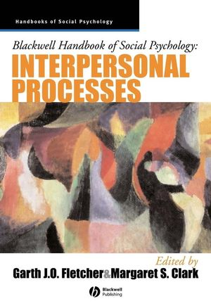 Blackwell Handbook of Social Psychology: Interpersonal Processes (EHEP002180) cover image