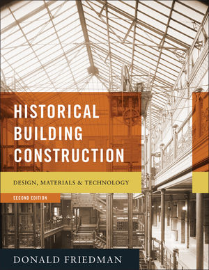 Historical Building Construction: Design, Materials, and Technology, 2nd Edition