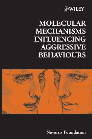 Molecular Mechanisms Influencing Aggressive Behaviours (0470010681) cover image
