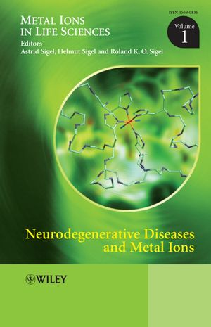 Neurodegenerative Diseases and Metal Ions: Metal Ions in Life Sciences, Volume 1 (0470014881) cover image