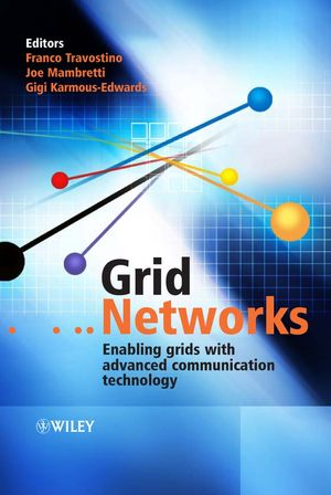 Grid Networks: Enabling Grids with Advanced Communication Technology (0470017481) cover image