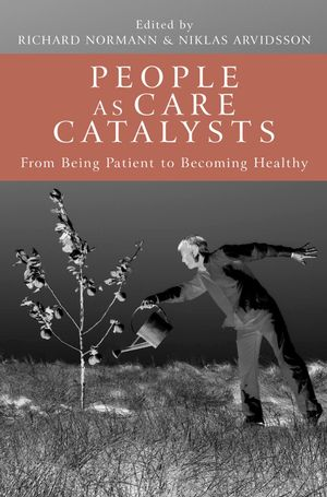 People as Care Catalysts: From Being Patient to Becoming Healthy