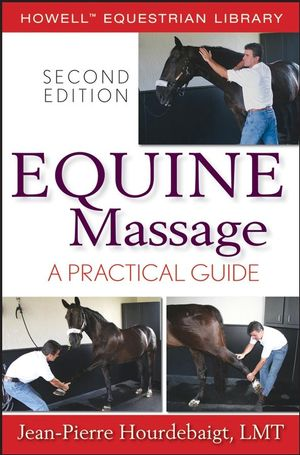 Equine Massage: A Practical Guide, 2nd Edition