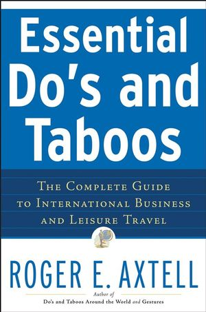 Essential Do's and Taboos: The Complete Guide to International Business and Leisure Travel (0470148381) cover image