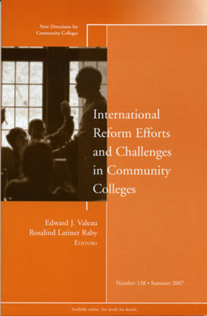 International Reform Efforts and Challenges in Community Colleges: New Directions for Community Colleges, Number 138