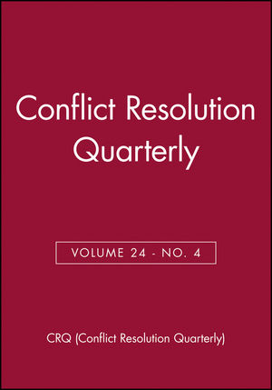 Conflict Resolution Quarterly, Volume 24, Number 4, Summer 2007
